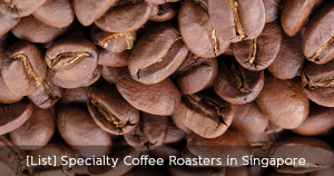 singapore coffee roasters specialty coffee